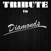 Diamonds (Rihanna Tribute) Songs