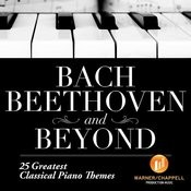 Bach Beethoven And Beyond - 25 Greatest Classical Piano Themes Songs