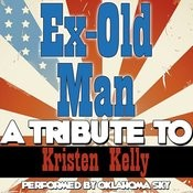 Ex-Old Man (A Tribute To Kristen Kelly) - Single Songs