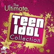 The Ultimate Teen Idol Collection Songs