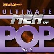 Ultimate Men Of Pop, Vol. 2 Songs