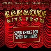 Karaoke Hits From Seven Brides For Seven Brothers Songs