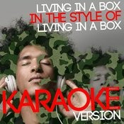 Living In A Box (In The Style Of Living In A Box) [Karaoke Version] - Single Songs