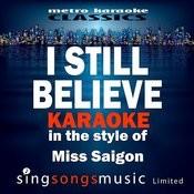 I Still Believe (In The Style Of Miss Saigon) [Karaoke Version] - Single Songs