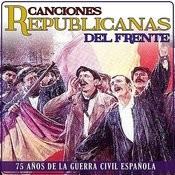 75 Años De La Guerra Civil Española. Canciones Republicanas Del Frente Songs