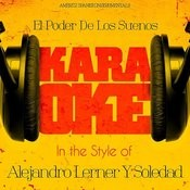 El Poder De Los Suenos (In The Style Of Alejandro Lerner Y Soledad) [Karaoke Version] - Single Songs