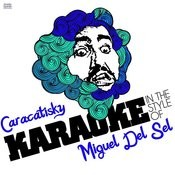 Caracatisky (In The Style Of Miguel Del Sel) [Karaoke Version] Song