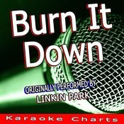 Burn It Down (Originally Performed By Linkin Park) [Karaoke Version] Song