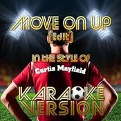Move On Up (Edit) [In The Style Of Curtis Mayfield] [Karaoke Version] - Single Songs
