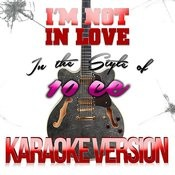 I'm Not In Love (In The Style Of 10cc) [Karaoke Version] - Single Songs