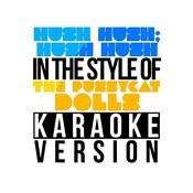 Hush Hush; Hush Hush (In The Style Of The Pussycat Dolls) [Karaoke Version] - Single Songs