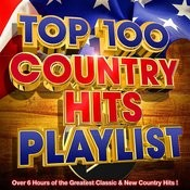 Top 100 Country Hits Playlist - Over 6 Hours Of The Greatest Classic & New Country Hits ! Songs