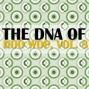 The Dna Of Doo Wop, Vol. 8 Songs
