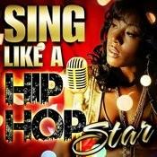 Sing Like A Hip Hop Star Songs