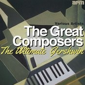 The Great Composers - The Ultimate Gershwin Songs