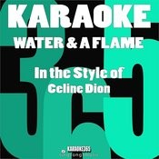 Water & A Flame (In The Style Of Celine Dion) [Karaoke Version] - Single Songs