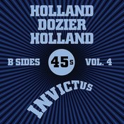 Invictus B-Sides Vol. 4 (The Holland Dozier Holland 45s) Songs