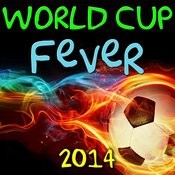 World Cup Fever 2014 Songs