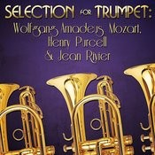 Selection For Trumpet: Wolfgang Amadeus Mozart, Henry Purcell & Jean Rivier Songs