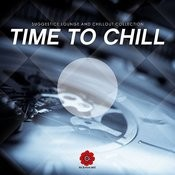 Time To Chill (Suggestive Lounge And Chillout Collection) Songs