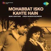 Mohabbat Isko Kahte Hain Songs