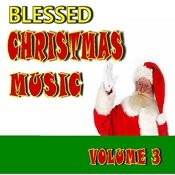 Blessed Christmas Music, Vol. 3 (Instrumental) Songs