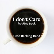 I Don't Care (Backing Track Instrumental Version) - Single Songs