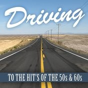 Driving Hits Of The 50's & 60's Songs