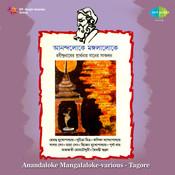 Anandaloke Mangalaloke Various Tagore Songs