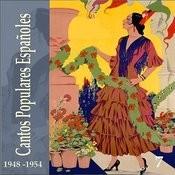 Cantos Populares Españoles (Spanish Popular Songs) Vol. 7, 1948 -1954 Songs