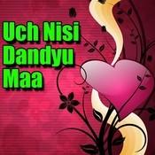 Uch Nisi Dandyu Maa Songs