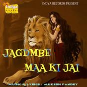 Jagdmbe Maa Ki Jai Songs