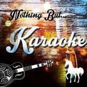 Nothing But Karaoke Songs