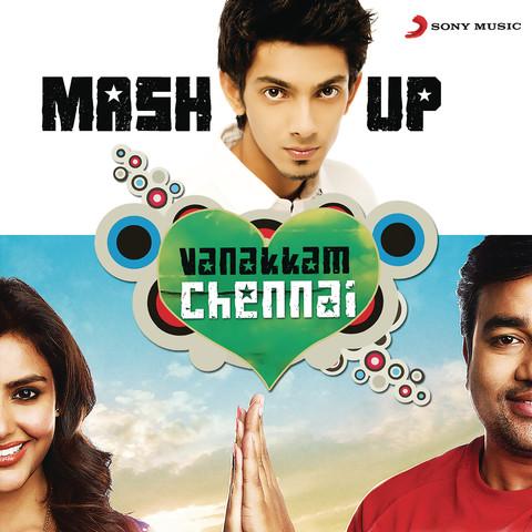 Vanakkam Chennai Mashup From Vanakkam Chennai Remix By Vivek Siva Song Download Vanakkam Chennai Mashup From Vanakkam Chennai Remix By Vivek Siva Mp3 Tamil Song Online Free On Gaana Com