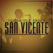 Tus Favoritos De Orquesta San Vicente De Tito Flores Songs