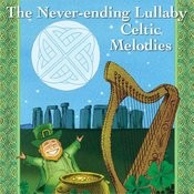 The Never-Ending Lullaby: Celtic Melodies Songs