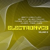 Electronycs Vol.6, 20th Century Early Electronic, Noise And Experimental Music. 1920-1960 Songs