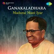 Ganakaladhara Madurai Mani Iyer Songs
