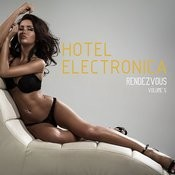 Hotel Electronica: Rendezvous, Vol. 5 Songs