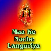 Maa Ke Nache Languriya Songs