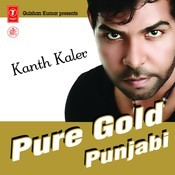 Pure Gold Punjabi- Kanth Kaler Songs
