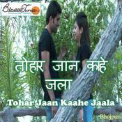 Tohar Jaan Kaahe Jaala Songs