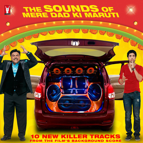 The Sounds Of Mere Dad Ki Maruti