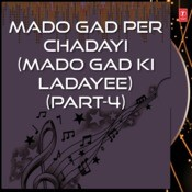 Mado Garh Ki Ladayee Part-4 Songs