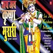 Jai Jai Krishna Murari Songs
