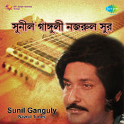 Nazrul Tunes By Sunil Ganguly Songs