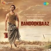 Babumoshai Bandookbaaz Songs