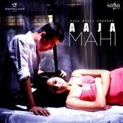 Aaja Mahi Songs