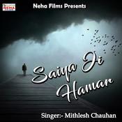 Saiya Ji Hamar Songs