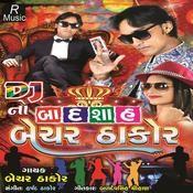 DJ No Badshah Bechar Thakor Songs